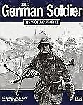 The German Soldier in World War II by Russell Hart, Niall Barrett, Stephen...