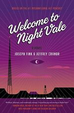 Welcome to Night Vale : A Novel by  Joseph Fink (Hardcover)  BRAND NEW