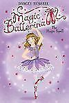 Magic Ballerina: The Magic Spell No. 2 by Darcey Bussell (2009, Paperback)