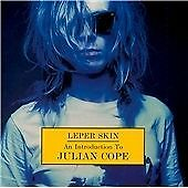 LEPER SKIN: AN INTRODUCTION TO JULIAN COPE NEW CD