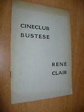 CINECLUB BUSTESE RENE' CLAIR FILMOGRAFIA SCENEGGIATURE BIBLIOGRAFIA VITA E OPERE