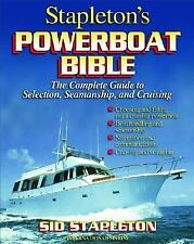 Stapleton's Powerboat Bible: The Complete Guide to Selection, Seamansh-ExLibrary