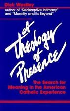 A Theology of Presence: The Search for Meaning in the American Catholic Experien