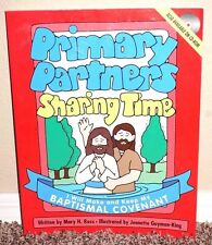 PRIMARY PARTNERS SHARING TIME BAPTISMAL COVENANT by Mary Ross 2002 1ED MORMON PB