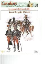 CAVALIERS DES GUERRES NAPOLEONIENNES N°38 LA CAMPAGNE DE FRANCE DE 1814