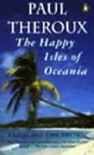 Paul Theroux The Happy Isles Of Oceania  Small P/bk VGC Multi Buy Discounts (47)