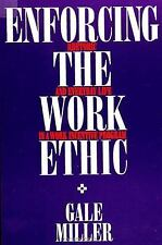 Enforcing the Work Ethic: Rhetoric and Everyday Life in a Work Incentive Progra
