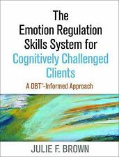 The Emotion Regulation Skills System for Challenged Learners : A DBT®...