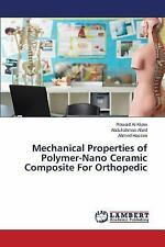 Mechanical Properties of Polymer-Nano Ceramic Composite for Orthopedic by...