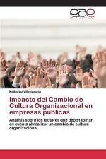 Impacto Del Cambio de Cultura Organizacional en Empresas Publicas by...