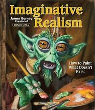 Imaginative Realism: How to Paint What Doesn't Exist James Gurney Art