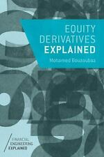 Financial Engineering Explained: Equity Derivatives Explained by Mohamed...
