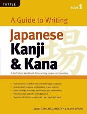 A Guide to Writing Japanese Kanji & Kana Book 1: A Self-Study Workbook for Learn