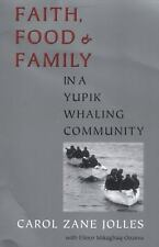 Faith, Food and Family in a Yupik Whaling Community by Carol Zane Jolles...