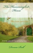 The Hummingbird House by Donna Ball (2013, Paperback)
