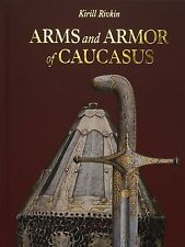Arms and Armor of Caucasus by K. Rivkin, book on kindjal shashka wootz