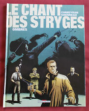 LE CHANT DES STRYGES  N°1   OMBRES EO NEUF!  CORBEYRAN GUERINEAU  DELCOURT