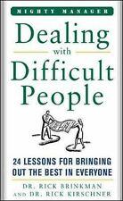 Dealing With Difficult People: 24 Lessons for Bring Out the Best In Everyone (Mi