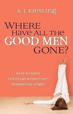 Where Have All the Good Men Gone?: Why So Many Christian Women Are Remaining Sin