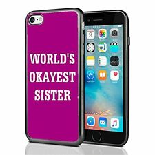 Worlds Okayest Sister For Iphone 7 Case Cover By Atomic Market