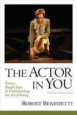 The Actor In You: Sixteen Simple Steps to Understanding the Art of Acting (5th E