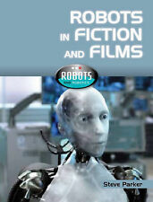 Parker, Steve Robots In Fiction and Films (Robot World) Very Good Book