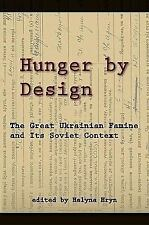 Hunger by Design: The Great Ukrainian Famine and Its Soviet Context (Harvard Ukr