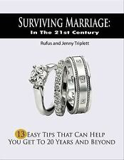 Surviving Marriage in the 21st Century : 13 Easy Tips That Can Help You Get...