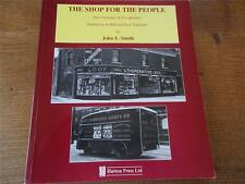 THE SHOP FOR THE PEOPLE 2 Centuries of the Co-op in Hull & East Yorkshire VGC