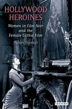 Hollywood Heroines: Women in Film Noir and the Female Gothic Film - Hanson, Hele