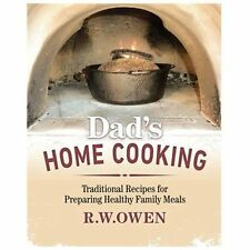 Dad's Home Cooking : Traditional Recipes for Preparing Healthy Family Meals...