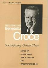 The Legacy of Benedetto Croce: Contemporary Critical Views (Toronto Italian Stud