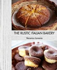 The Rustic Italian Bakery by Veronica Lavenia (2015, Hardcover)