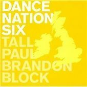 Dance Nation Six - Tall Paul & Brandon Block - Double Disc CD Free Post