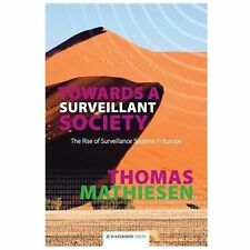 Towards a Surveillant Society : The Rise of Surveillance Systems in Europe by...