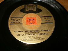 VICTORY CHORALE ENSEMBLE - VICTORY SHALL BE MINE - THERE IS  / LISTEN - GOSPEL