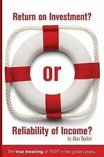 Return on Investment? or Reliability of Income? : The True Meaning of ROI in...