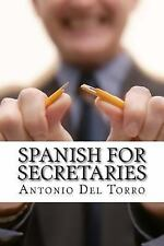 Spanish for Secretaries : Essential Power Words and Phrases for Workplace...