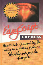 EasyScript Express: How to take fast and legible notes in a Matter of Hours. Sho