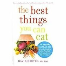 The Best Things You Can Eat: For Everything from Aches to Zzzz, the Definitive G
