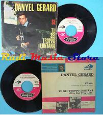 LP 45 7'' DANYEL GERARD Se Tu sei troppo lontana 1962 italy VOGUE no cd mc vhs