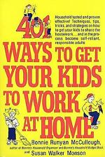 401 Ways to Get Your Kids to Work at Home: Household tested and proven effecti..