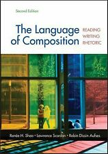 NEW - The Language of Composition: Reading, Writing, Rhetoric Second Edition