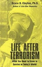Life After Terrorism: What You Need to Know to Survive in Today's World, Clayton