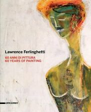 Lawrence Ferlinghetti. 60 anni di pittura / 60 years of painting