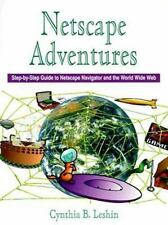 Netscape Adventures : Step-by-Step Guide to Netscape Navigator and the World...