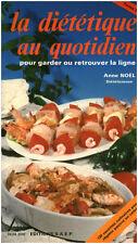 """Livre Cuisine """" La Diététique au Quotidien - Anne Noël """" Tome II  ( No 7542 )"""
