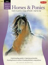 How to Draw & Paint: Horses and Ponies : Learn to Paint a Range of...