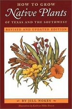 How to Grow Native Plants of Texas & Southwest Jill Nokes Brand New Paperback