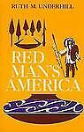 Red Man's America: A History of Indians in the United States Underhill, Ruth Mu